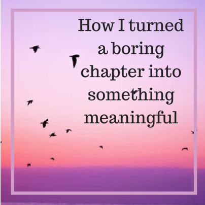 How I turned a boring Chapter into something meaningful