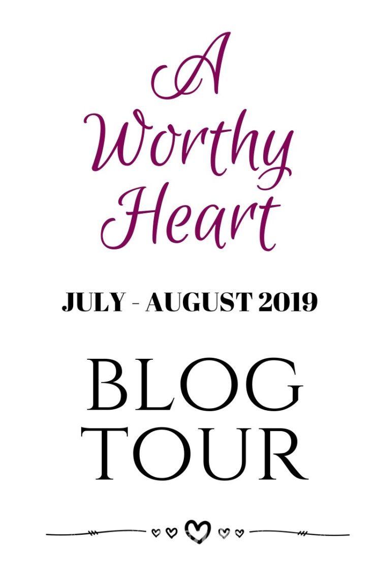 a WORTHY hEART BLOG TOUR