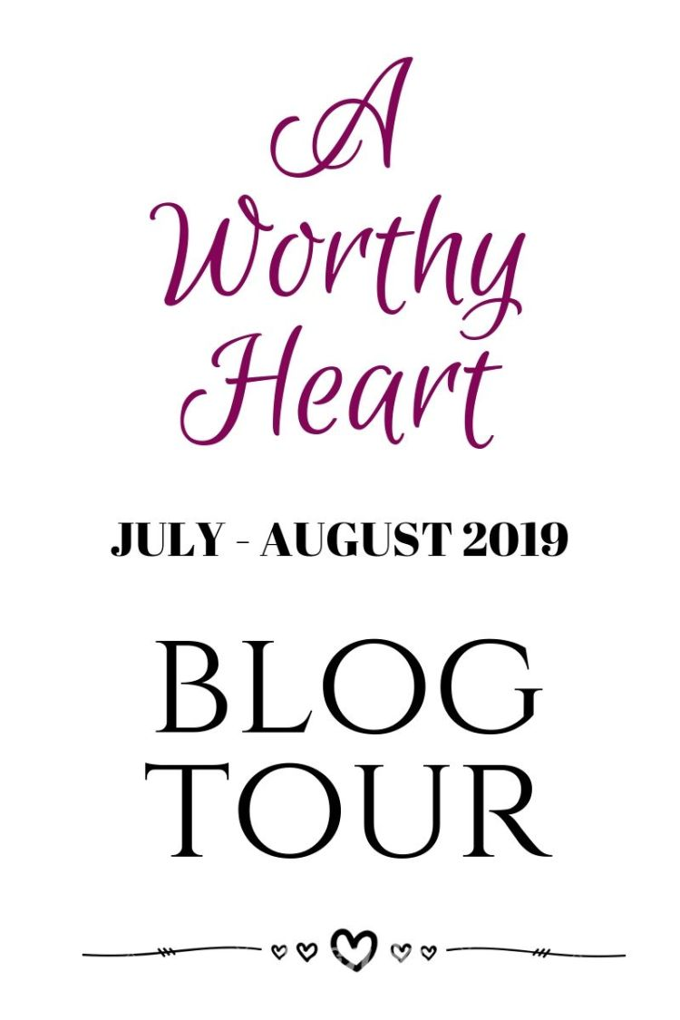 a WORTHY hEART BLOG TOUR