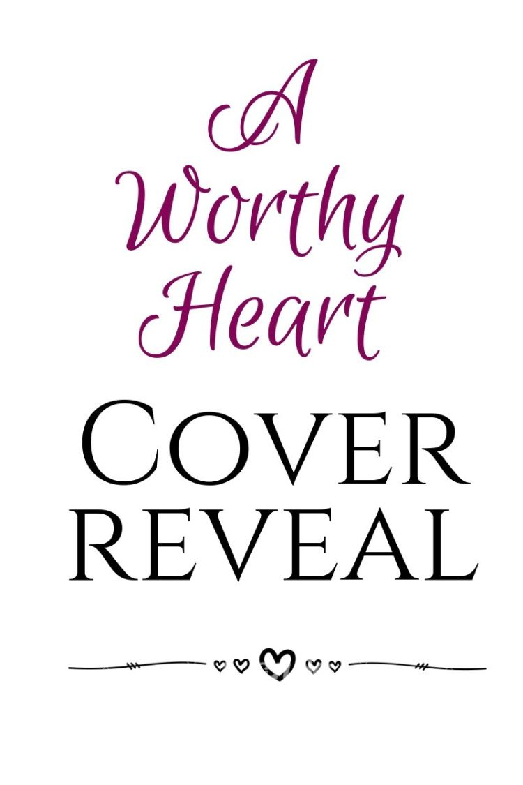 A WORTHY HEART COVER REVEAL